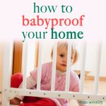 Baby Proofing Your Home: Tips and Hacks