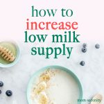 Increasing a Low Milk Supply: Tips From a Mom Who Did It! | #breastfeeding #nursing #momtips