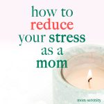 Tips to Reduce Stress as a New Mom